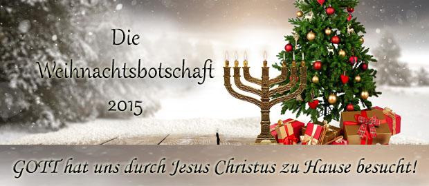 Weihnachtsbotschaft 2015 – GOTT hat uns durch Jesus Christus zu ...